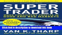 Ebook Super Trader, Expanded Edition: Make Consistent Profits in Good and Bad Markets Free Online