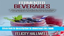 Books Fermented Beverages: Fermented Drinks for Health, Vitality and Delicious Refreshment Anytime