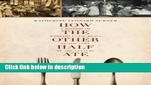 Ebook How the Other Half Ate: A History of Working-Class Meals at the Turn of the Century