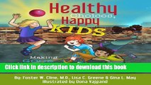 Books Healthy Choices, Happy Kids: Making Good Choices with Everyday Care Full Online