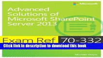 Ebook Exam Ref 70-332 Advanced Solutions of Microsoft SharePoint Server 2013 (MCSE) Free Download