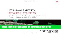 Ebook Chained Exploits: Advanced Hacking Attacks from Start to Finish Full Online
