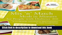 Ebook Mix  n  Match Meals in Minutes for People with Diabetes: A No-Brainer Solution to Meal