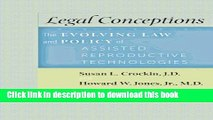 Ebook Legal Conceptions: The Evolving Law and Policy of Assisted Reproductive Technologies Full