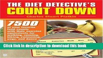 [Read PDF] The Diet Detective s Count Down: 7500 of Your Favorite Food Counts with Their Exercise