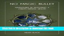No Magic Bullet:  Adventures in Restoring a Child's Mental Health