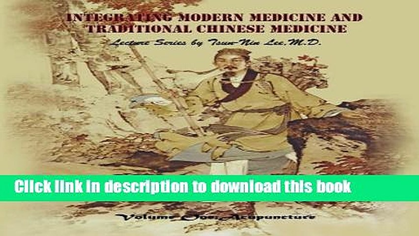 Books Integrating Modern Medicine and Traditional Chinese Medicine --  Volume 1: Acupuncture Full