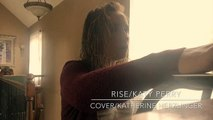 Rise Katy Perry Cover