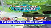 Books Cultured Food for Health: A Guide to Healing Yourself with Probiotic Foods Kefir * Kombucha