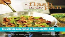 Books A Flash in the Pan: Fast, Fabulous Recipes in a Single Skillet Full Online