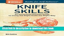 Books Knife Skills: An Illustrated Kitchen Guide to Using the Right Knife the Right Way. A Storey