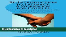 Ebook Re-Introduction to Intimacy: A Workbook for Couples: Part 1. Build the foundations making