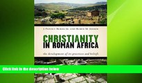 READ book  Christianity in Roman Africa: The Development of Its Practices and Beliefs  FREE BOOOK