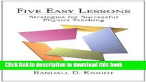 Ebook Five Easy Lessons: Strategies for Successful Physics Teaching Free Online