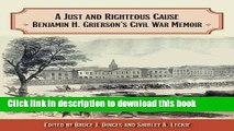 Ebook A Just and Righteous Cause: Benjamin H. Grierson's Civil War Memoir Full Online
