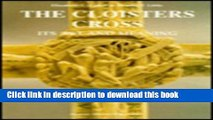 Read The Cloisters Cross: Its Art and Meaning (Studies in Medieval and Early Renaissance Art