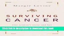 Ebook Surviving Cancer: One Woman s Story and Her Inspiring Program for Anyone Facing a Cancer