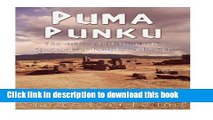 Ebook Puma Punku: The History of Tiwanaku s Spectacular Temple of the Sun Full Download