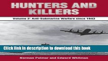 Books Hunters and Killers: Volume 2: Anti-Submarine Warfare from 1943 Free Online