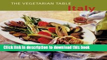[Read PDF] Vegetarian Table: Italy (The Vegetarian Table Series) Ebook Online
