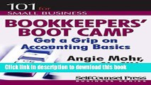 Books Bookkeepers  Boot Camp: Get a Grip on Accounting Basics (101 for Small Business Series) Free