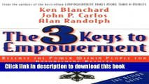 Books The 3 Keys to Empowerment: Release the Power Within People for Astonishing Results Full