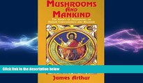 FREE PDF  Mushrooms and Mankind: The Impact of Mushrooms on Human Consciousness and Religion READ