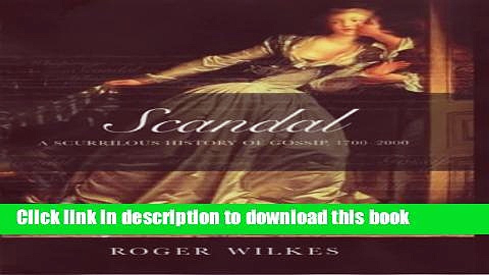 A Scurrilous History of Gossip Scandal! 1700-2000,Roger Wilkes