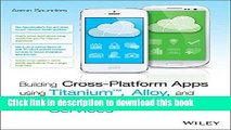 Download  Building Cross-Platform Apps using Titanium, Alloy, and Appcelerator Cloud Services