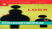 Ebook Loss - Sadness and Depression: Attachment and Loss Volume 3: Loss - Sadness and Depression