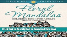 Books Floral Mandalas Coloring Book For Adults: Anti-Stress Coloring Book (Floral Mandalas and Art