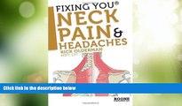 Free Full [PDF] Downlaod  Fixing You: Neck Pain   Headaches: Self-Treatment for healing Neck pain