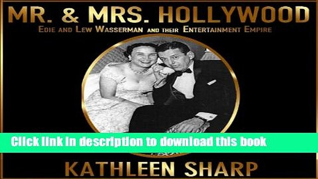[Read PDF] Mr.   Mrs. Hollywood: Edie and Lew Wasserman and Their Entertainment Empire Download Free