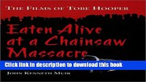 PDF  Eaten Alive at a Chainsaw Massacre: The Films of Tobe Hooper  Free Books