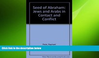 EBOOK ONLINE  The Seed of Abraham: Jews and Arabs in Contact and Conflict READ ONLINE