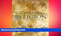 FREE PDF  Geography of Religion: Where God Lives, Where Pilgrims Walk  DOWNLOAD ONLINE