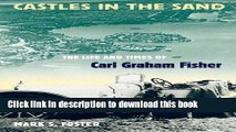 Ebook Castles in the Sand: The Life and Times of Carl Graham Fisher (Florida History and Culture)