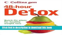 [Read PDF] Collins Gem 48-Hour Detox: Quick-Fix Plans for Healthy Weight Loss Ebook Online