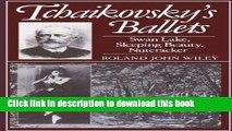 Books Tchaikovsky s Ballets: Swan Lake, Sleeping Beauty, Nutcracker (Oxford Monographs on Music)