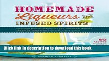 Books Homemade Liqueurs and Infused Spirits: Innovative Flavor Combinations, Plus Homemade