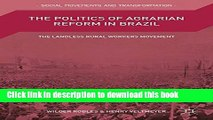 [Read PDF] The Politics of Agrarian Reform in Brazil: The Landless Rural Workers Movement Ebook Free