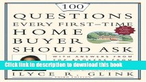 [Read PDF] 100 Questions Every First-Time Home Buyer Should Ask: With Answers from Top Brokers