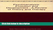 Books Psychoanalysis, Evolution and Development (Psychoanalysis examined and re-examined) Free