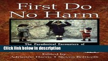 Ebook First Do No Harm: The Paradoxical Encounters of Psychoanalysis, Warmaking, and Resistance