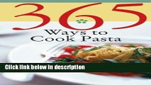 Books 365 Ways to Cook Pasta: For Every Season, For Every Reason, a Pasta Lover s Paradise Full