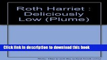 [Read PDF] Deliciously Low  Low-Sodium, Low-Fat, Low Cholesterol, Low-Sugar Cooking (Plume)