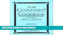Books The Coumadin Cookbook: A Complete Guide to Healthy Meals When Taking Coumadin Full Online