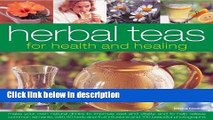 Books Herbal Teas for Health and Healing: Make your own natural drinks to improve zest and