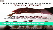 Books Boardroom Games - Your e Fired!: When Core Values, Respect and Meaningful Business Practices