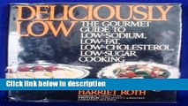 Books Deliciously Low  Low-Sodium, Low-Fat, Low-Cholesterol, Low-Sugar Cooking (Plume) Full Online